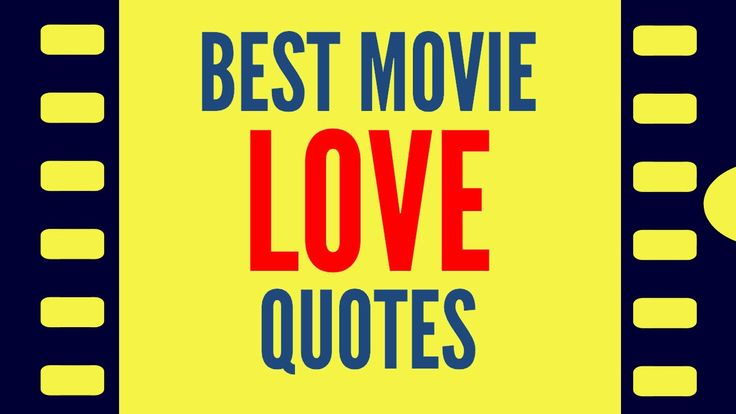 Movie Love Quotes: 21 of the Best Love Quotes From The Movies