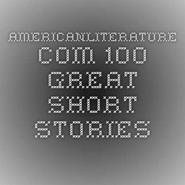 americanliterature.com 100 Great Short Stories