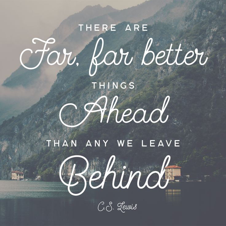 Better things Ahead ~ C.S.Lewis