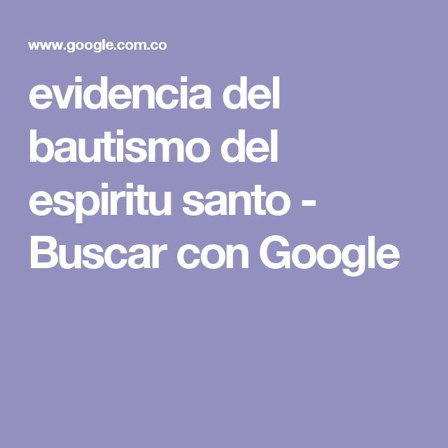 evidencia del bautismo del espiritu santo - Buscar con Google
