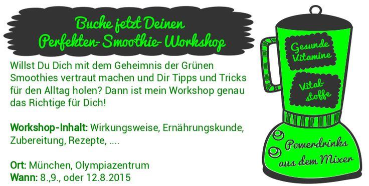 @@@@ Der Perfekte Smoothie Workshop in München am 8., 9. oder 12. August 2015 @@@@  Nur wenige Plätze - Anmeldung zum Workshop unter: