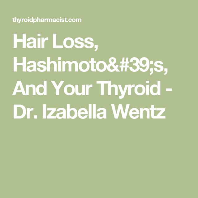 Hair Loss, Hashimoto's, And Your Thyroid - Dr. Izabella Wentz