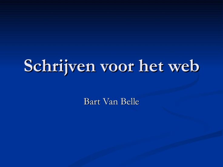 Schrijven voor het web Bart Van Belle