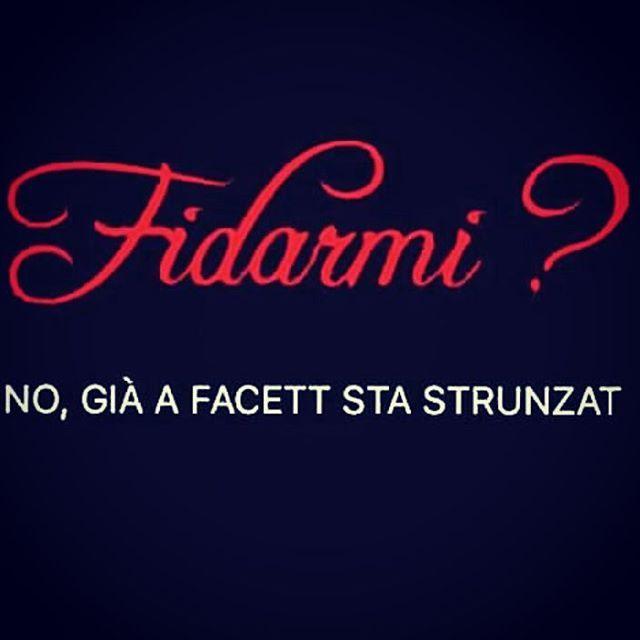 #frase #frasi #frasiinaspettate #citazioni #aforismi #fidarsi #fidarmi #no #giafatto #stronzata #napoli #napoletano #frasinapoletane