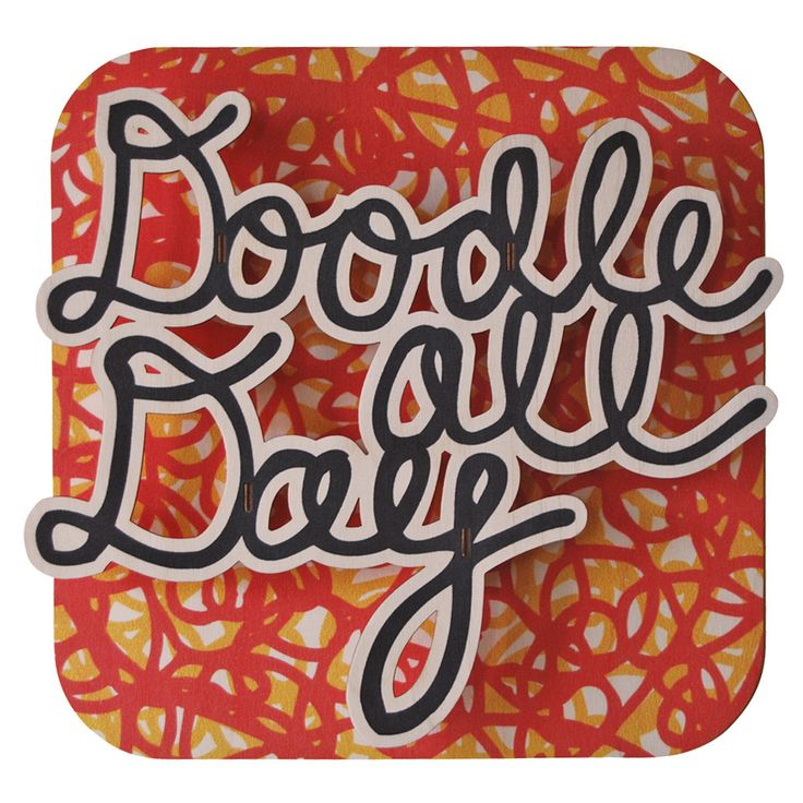 Doodle All Day. Fun wood wall art from Paul Ocepek with a cool 3D pop out effect.