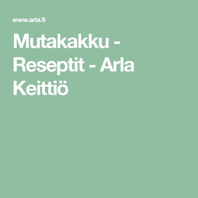 Mutakakku - Reseptit - Arla Keittiö