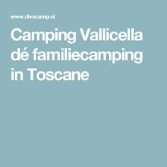 Camping Vallicella dé familiecamping in Toscane