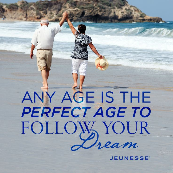Any age is the perfect age to follow your dream.  -Unknown