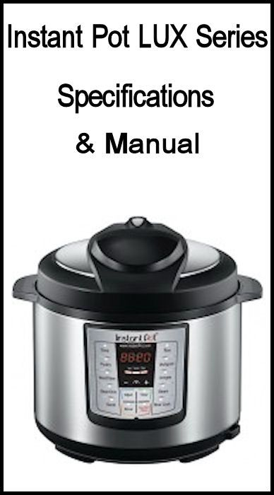 Instant Pot LUX Series - Specifications & Manual