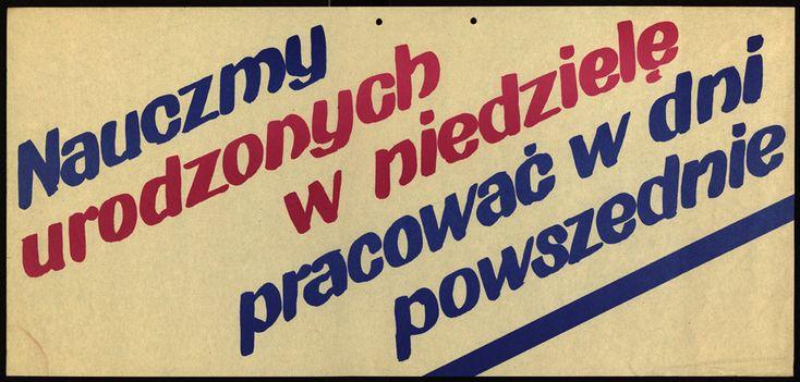 Nauczymy urodzonych w niedzielę pracować w dni powszednie - Propaganda PRL