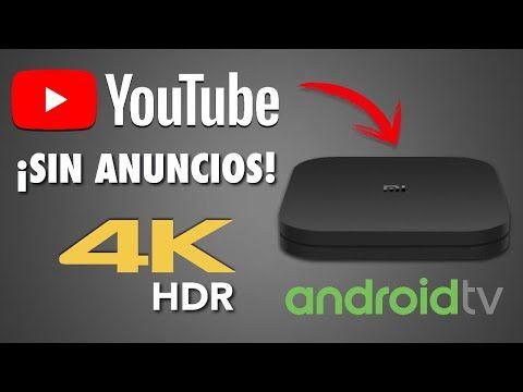 YouTube Sin Anuncios y en 4K en Xiaomi Mi Box S (Android