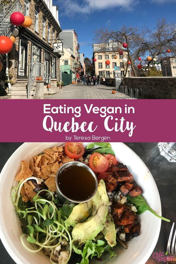 Eating Vegan In Quebec City Chic Vegan In 2020 Vegan Travel Quebec City Best Vegan Restaurants