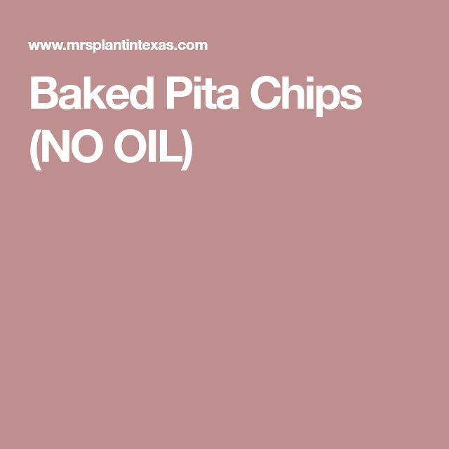 Baked Pita Chips (NO OIL)