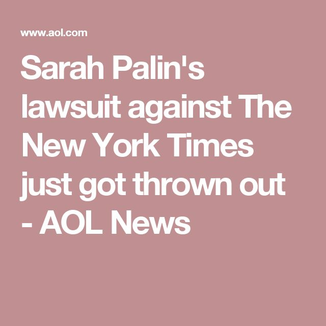 Sarah Palin's lawsuit against The New York Times just got thrown out - AOL News