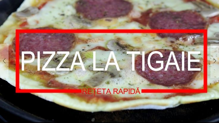 Pizza la tigaie - reteta rapida | Bucatar Maniac