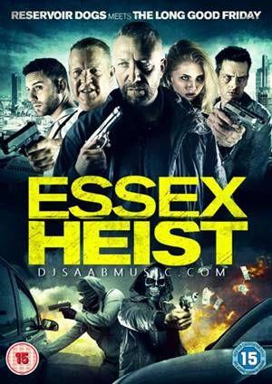 Movie : Essex Heist Language : English Genre : Action Director : Steve Lawson Writer : Steve Lawson Starcast : Georgia Annable, Richard Carter, Adam Collins Release : 23 January 2017