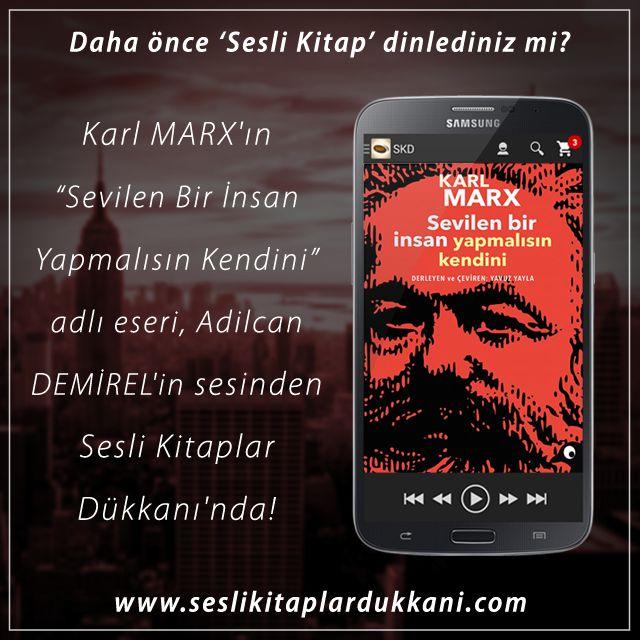 """Karl MARX'ın """"Sevilen Bir İnsan Yapmalısın Kendini"""" adlı eseri, Adilcan DEMİREL'in sesinden Sesli Kitaplar Dükkanı'nda!"""