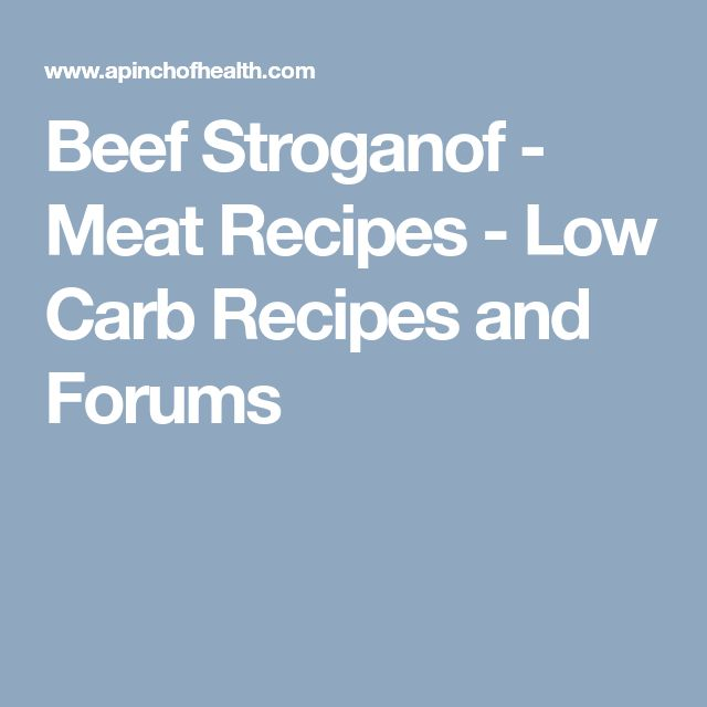 Beef Stroganof - Meat Recipes - Low Carb Recipes and Forums