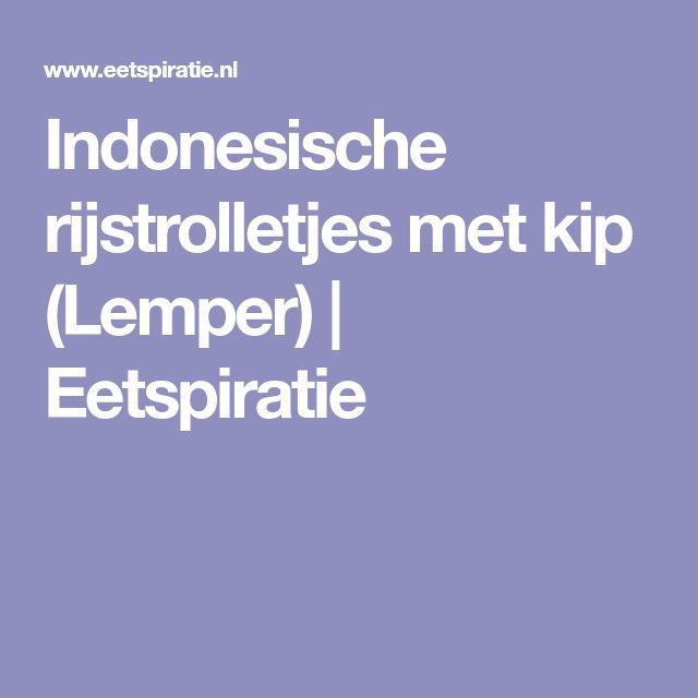 Indonesische rijstrolletjes met kip (Lemper) | Eetspiratie