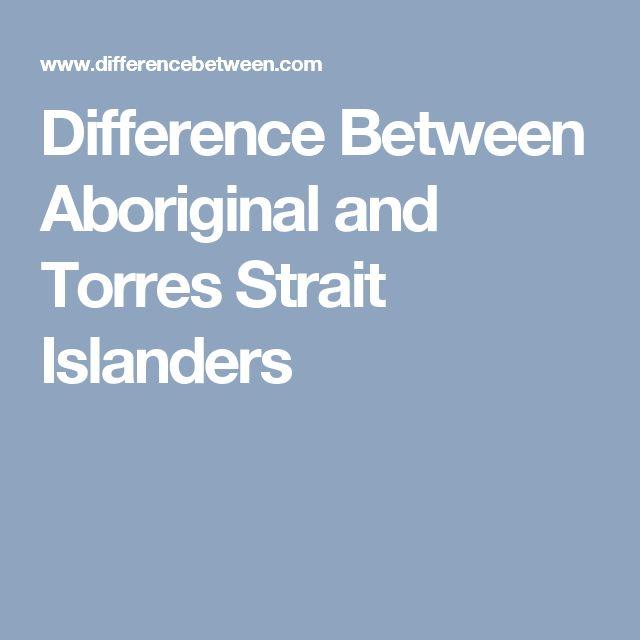 Difference Between Aboriginal And Torres Strait Islander