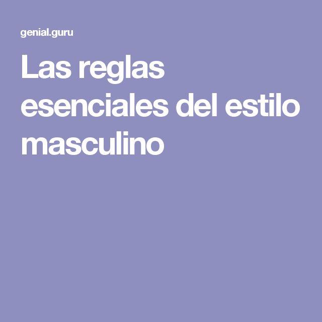 Las reglas esenciales del estilo masculino