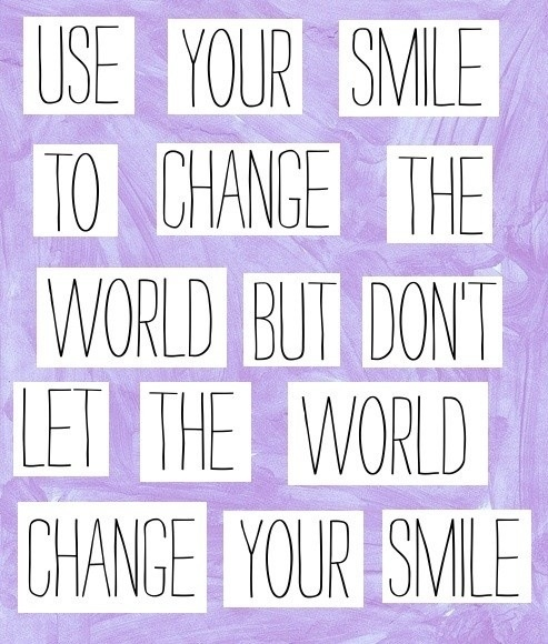 smile!: Sayings, Inspiration, Life, Change The Worlds, Quotes, Wisdom, Thought, Smile