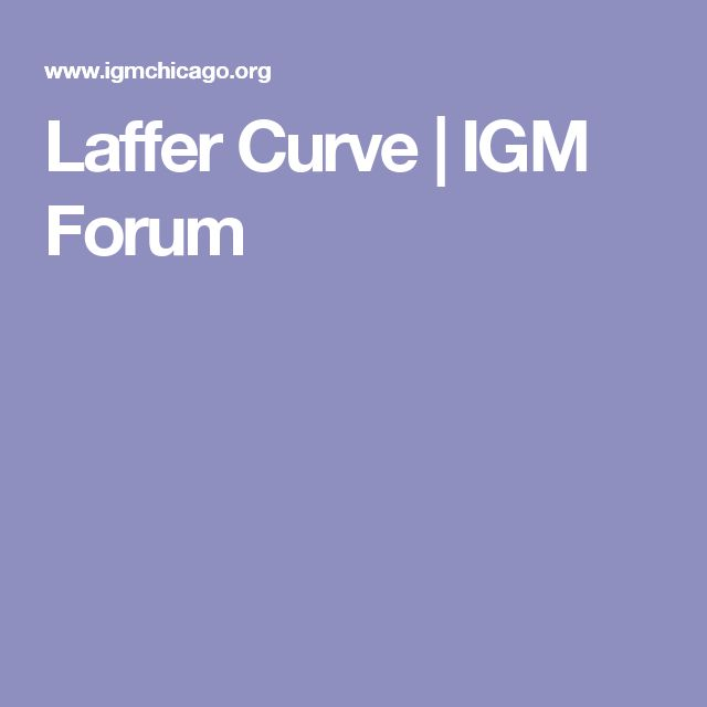 Laffer Curve | IGM Forum
