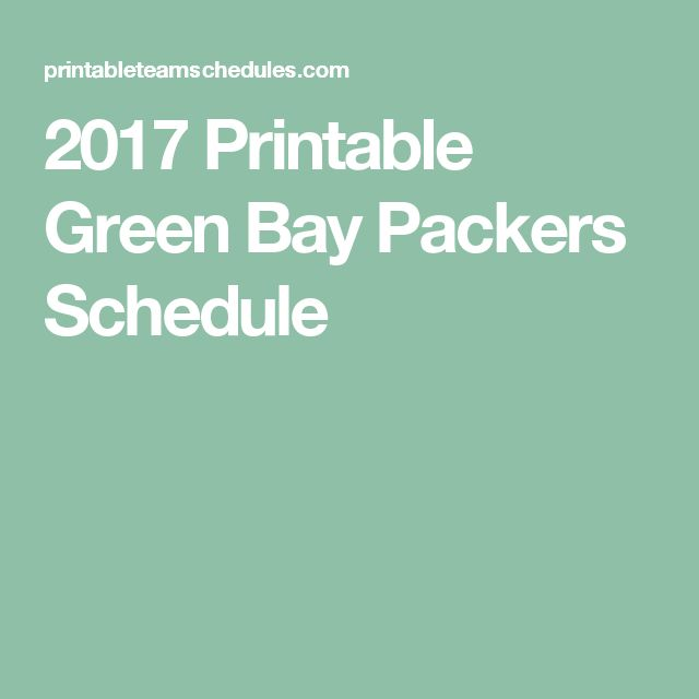 2017 Printable Green Bay Packers Schedule