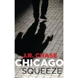 Chicago Squeeze (Kindle Edition)By J.R. Chase