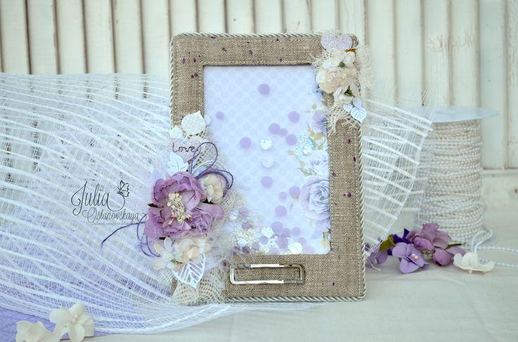 Julia Ost handmade: Рамка для фото - Счастливый день.