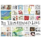 An Illustrated Life: Drawing Inspiration from the Private Sketchbooks of Artists, Illustrators and Designers (Paperback)By Danny Gregory