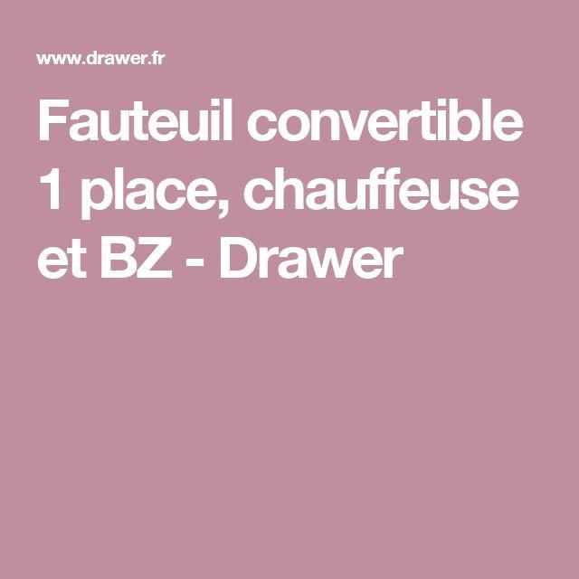 Fauteuil convertible 1 place, chauffeuse et BZ - Drawer