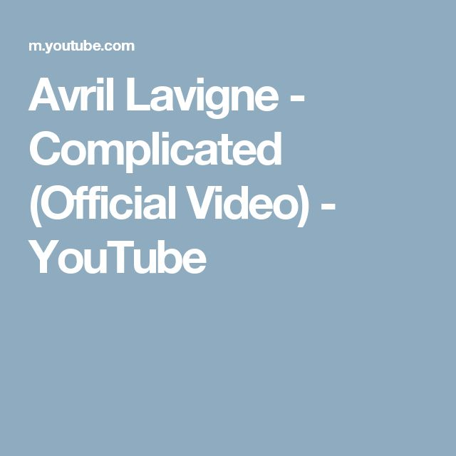 Avril Lavigne - Complicated (Official Video) - YouTube