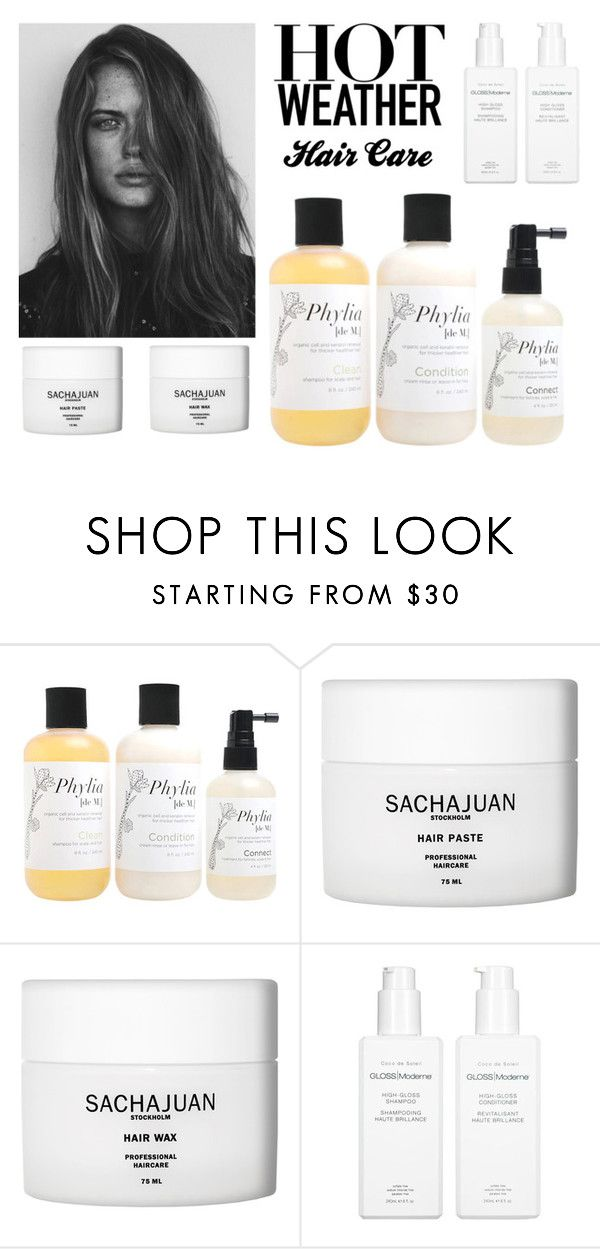 """Hot Weather: Hair Care"" by ahalife ❤ liked on Polyvore featuring beauty, GE, Phylia [de M.], Sachajuan, GLOSS Moderne, Summer, ahalife and haircare"