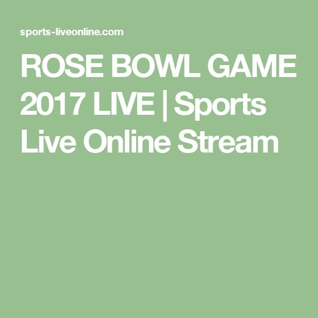 ROSE BOWL GAME 2017 LIVE | Sports Live Online Stream