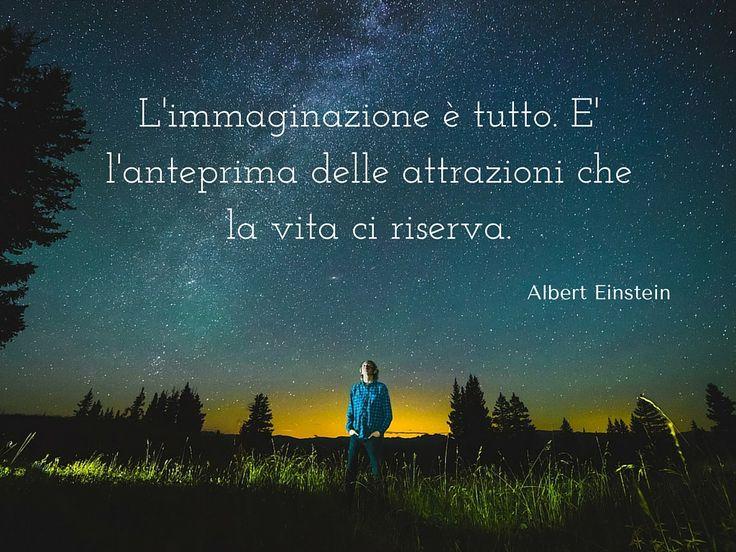 Limmaginazione-è-tutto.-E-lanteprima-delle-attrazioni-che-la-vita-ci-riserva.-9.jpg (1024×768)