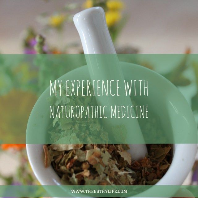 Naturopathic Medicine and my experience with it