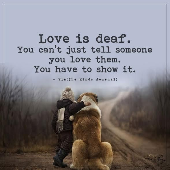 Love is deaf. - http://themindsjournal.com/love-is-deaf/