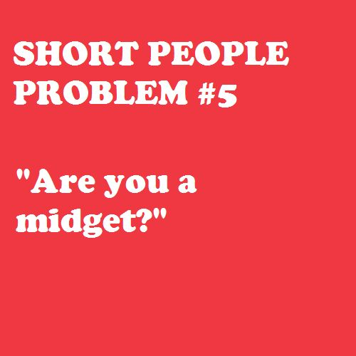 All midgets are short people, but not all short people are midgets.