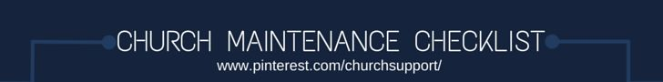 CHURCH MAINTENANCE CHECKLIST