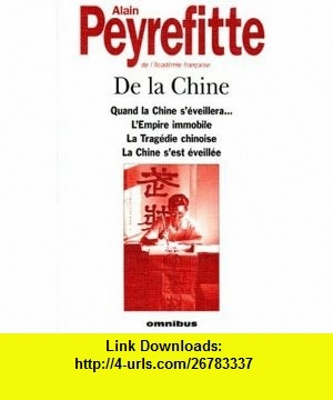 De la Chine (9782258039544) Alain Peyrefitte , ISBN-10: 2258039541  , ISBN-13: 978-2258039544 ,  , tutorials , pdf , ebook , torrent , downloads , rapidshare , filesonic , hotfile , megaupload , fileserve