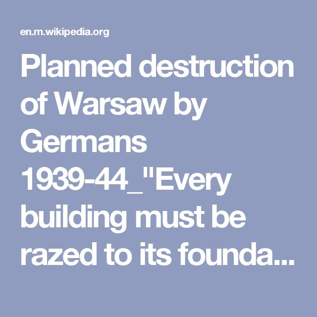 """Planned destruction of Warsaw by Germans 1939-44_""""Every building must be razed to its foundation"""". said SSchiefHeinrich Himmler, October 17, 1944..."""