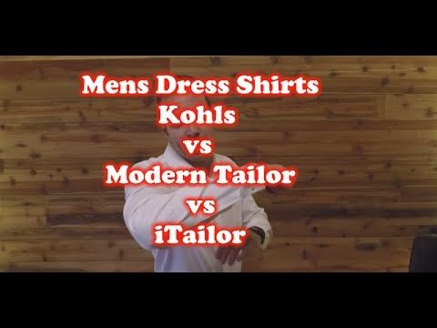 Men's Dress Shirts - Kohls Vs Modern Tailor Vs iTailor Review