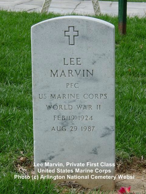 MARVIN, LEE PFC   US MARINE CORPS WORLD WAR II DATE OF BIRTH: 02/19/1924 DATE OF DEATH: 08/29/1987 BURIED AT: SECTION 7A  SITE 176 ARLINGTON NATIONAL CEMETERY