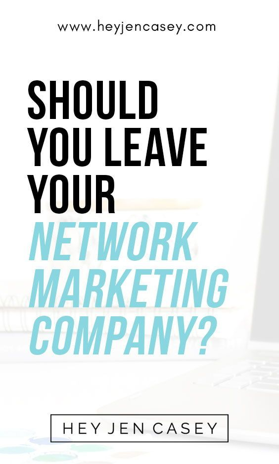 How Multilevel Marketing Companies Got >> Should You Leave Your Network Marketing Company Blog Posts Hey