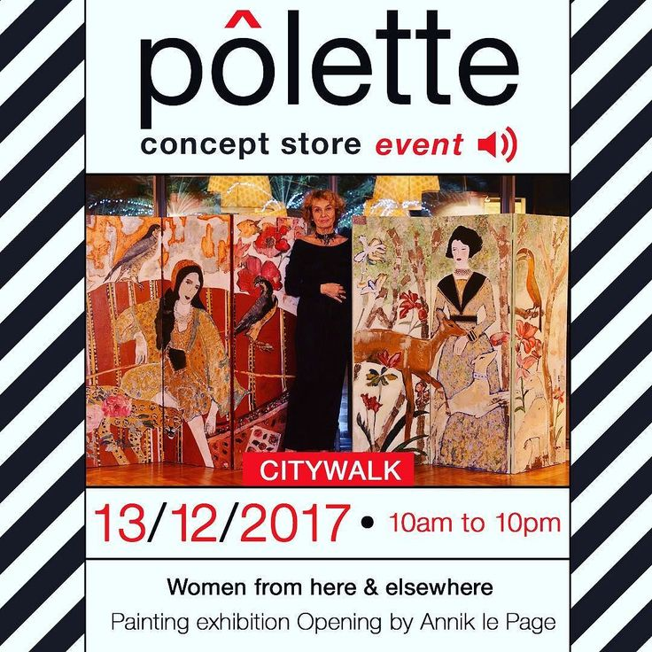 From Art to Fashion. Another event by ESMOD Dubai at Polette Concept Store the ESMOD Fashion Designers Incubator. - You are cordially invited to join us for the opening of Annik le Page Women from here & Elsewhere painting exhibition @citywalkdubai  13 Dec 2017 - 10am to 10pm - #esmoddubai  #esmod2017 #esmod #openingday  #dubaiartgallery  #citywalkdubai  #paintings  #paintingsforsale  #madeinfrance  #20thcentury  #modernart  #artexhibition  #polettedubai