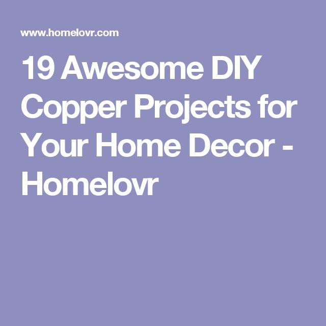 19 Awesome DIY Copper Projects for Your Home Decor - Homelovr