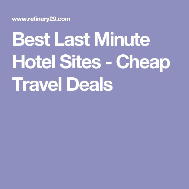 Best Last Minute Hotel Sites Travel Deals