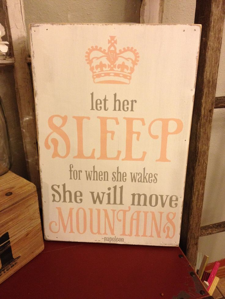 Let her sleep for when she wakes she will move mountains for Signs for little girl rooms