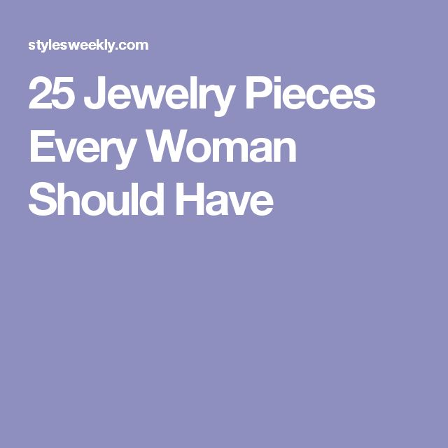 25 Jewelry Pieces Every Woman Should Have